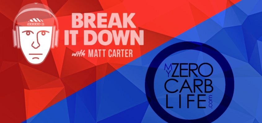 Talking Zero Carb on the Break It Down Podcast
